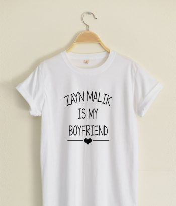 ZAYN MALIK IS MY BOY FRIEND T shirt Adult Unisex