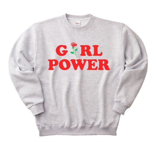 Girl Power sweatshirts