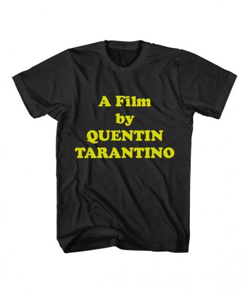 A Film by Quentin Tarantino T Shirt Adult Unisex